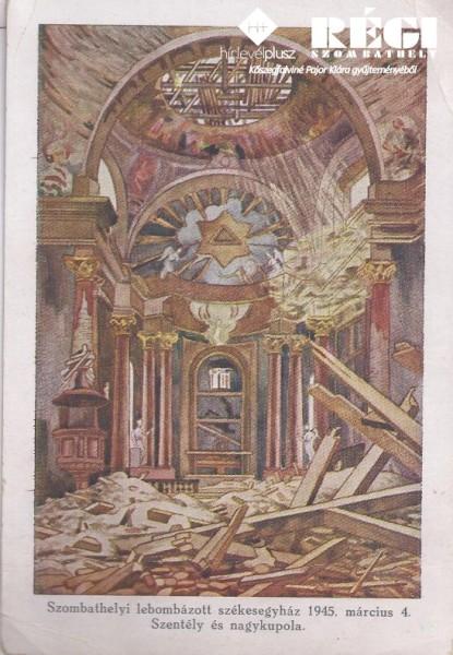 """""""Szombathelyi lebombázott székesegyház 1945. március 4. - Déli torony"""" Kőszegfalviné Pajor Klára gyűjteményéből"""