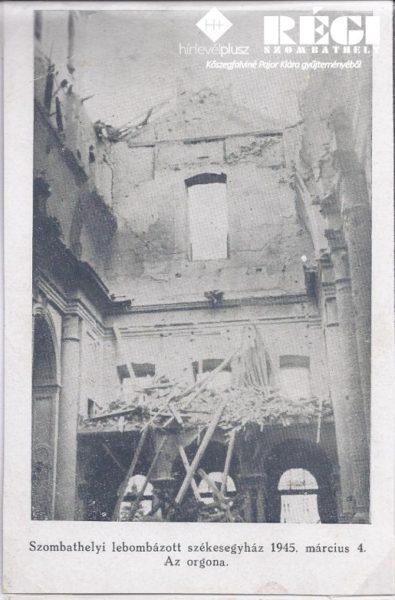 """""""Szombathelyi lebombázott székesegyház 1945. március 4. -"""