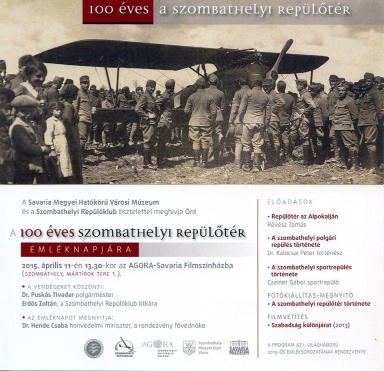 100 éves a szombathelyi repülőtér (AGORA-Savaria Filmszínház/2015.04.11./13:30)